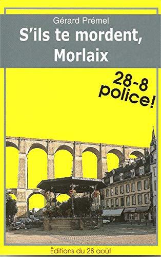 9782877479080: S'Ils Te Mordent, Morlaix