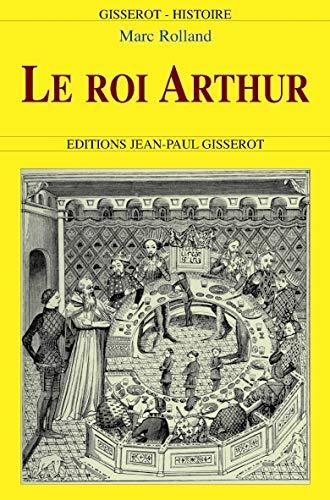 Roi arthur: Rolland Marc