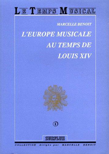 9782877500623: L'Europe musicale au temps de Louis XIV (Le temps musical) (French Edition)