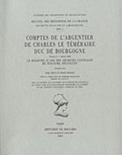 Comptes de l'argentier de Charles le Téméraire duc de Bourgogne ------- Volume 2...