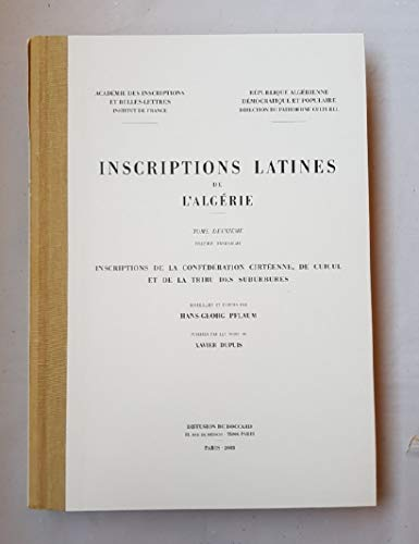 9782877541398: INSCRIPTIONS LATINES DE L'ALGERIE (T. XII- XIII): INSCRIPTIONS DE LA CONFEDERATION CIRTEENNE, DE CUICUL ET DE LA TRIBU DES SUBURBURES