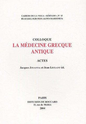 Colloque La Medecine Grecque Antique: Actes: Jouanna, Jacques; Jean