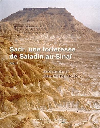 SADR , une forteresse de Saladin au Sinaï. Histoire et archéologie -------- 2 Volumes&#...