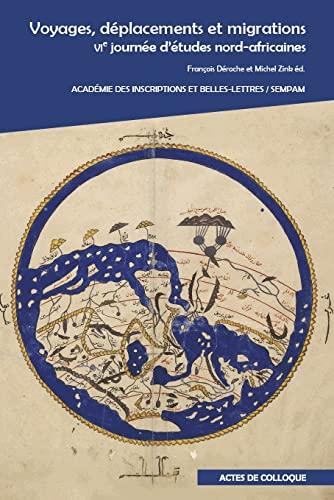 9782877543057: Voyages, déplacements et migrations : VIe journée d'études nord-africaines