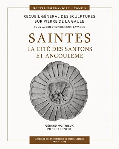 Saintes. La cité des Santons et Angoulême: Henri Lavagne et