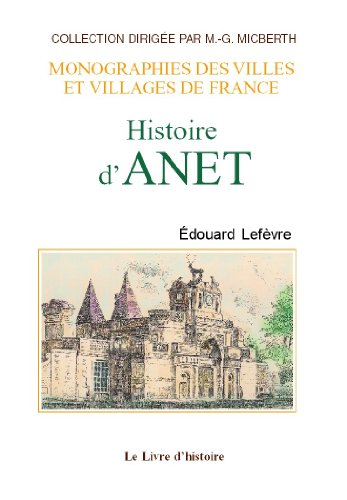 Anet (Histoire d'): Ed. Lefevre
