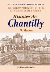 9782877601702: Chantilly (Histoire de)