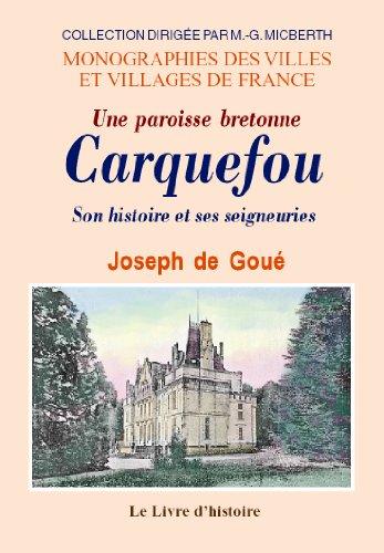 9782877605694: Carquefou (Son Histoire et Ses Seigneuries). une Paroisse Bretonne) (Mvvf)