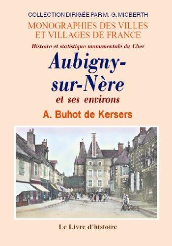 9782877608039: Aubigny-Sur-Nere et Ses Environs. Historie et Statistique Monumentale du Cher