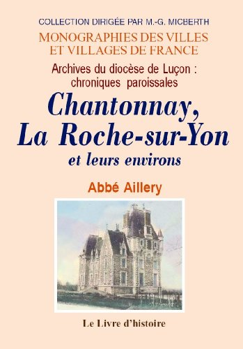 9782877608190: Chantonnay, la Roche-Sur-Yon et Leurs Environs