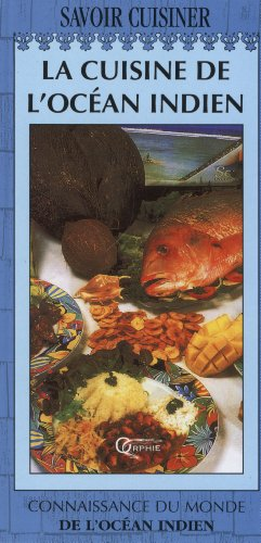9782877630214: La cuisine de l'oc�an Indien : Madagascar, Ile Maurice, Mayotte, Ile de la R�union, Seychelles