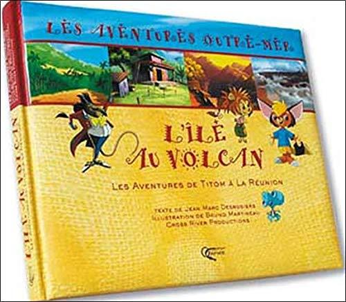 9782877632218: L'île au volcan : Les aventures de Titom à la Réunion