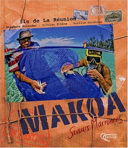 Makoa : Saveurs marronnes, île de la