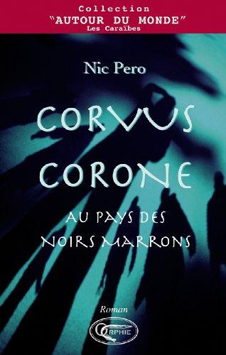 Corvus Corone (French Edition): Nic/ Pero