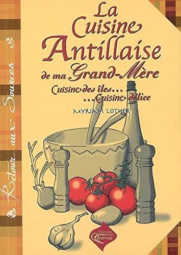 9782877633895: La Cuisine Antillaise de Ma Grand-Mere