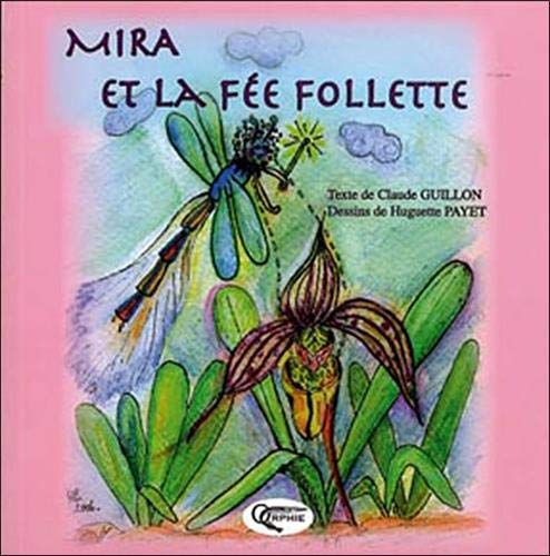 Mira et la Fee Follette: Huguette Payet