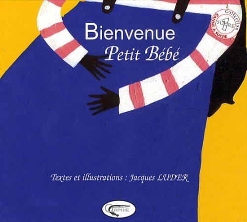 9782877634137: Bienvenue Petit Bebe