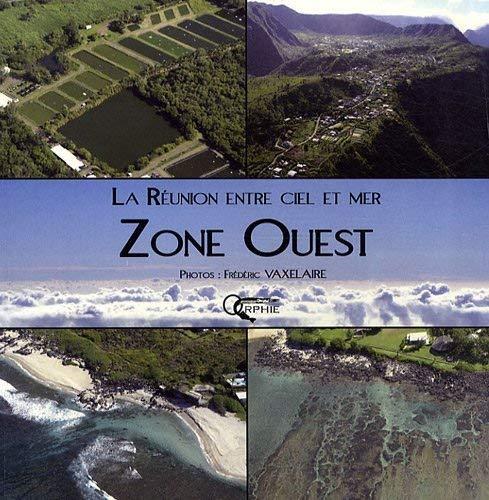 La Réunion entre ciel et mer : L'Ouest - Frédéric Vaxelaire