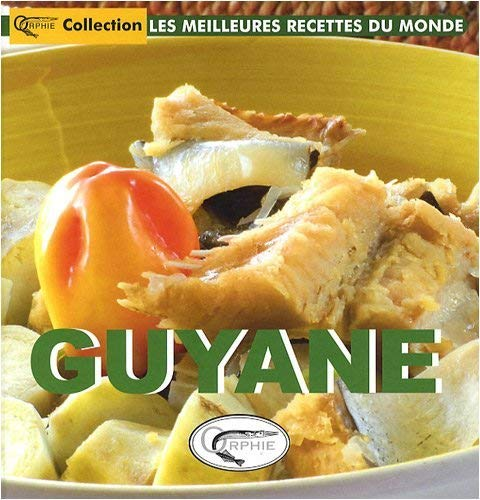 Guyane Meilleures Recettes: Michel Bordieu; Roland
