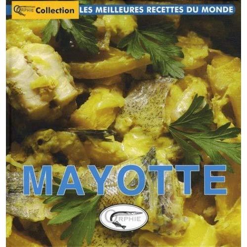 Mayotte Meilleures recettes du Monde: Collectif; Roland Bénard