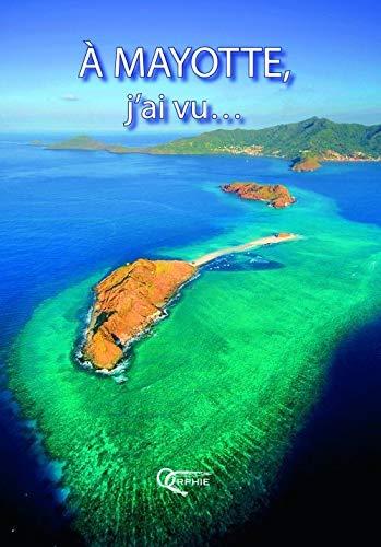 A Mayotte, j'ai vu ...: Roland Bénard