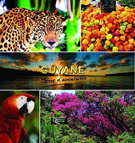 Guyane terre d'aventures : Commune par commune: Roland Bénard