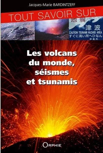 9782877636599: Tout savoir sur les volcans, s�ismes et tsunamis