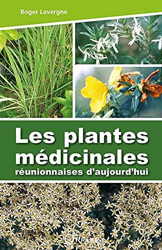 Les plantes médicinales réunionnaises d'aujourd'hui: Roger Lavergne