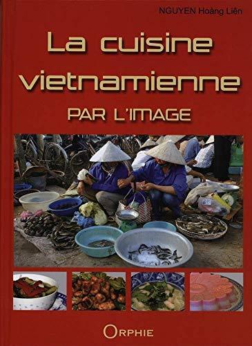 9782877636759: La cuisine vietnamienne par l'image (French Edition)