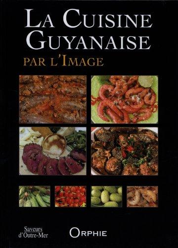 9782877636780: La cuisine guyanaise par l'image