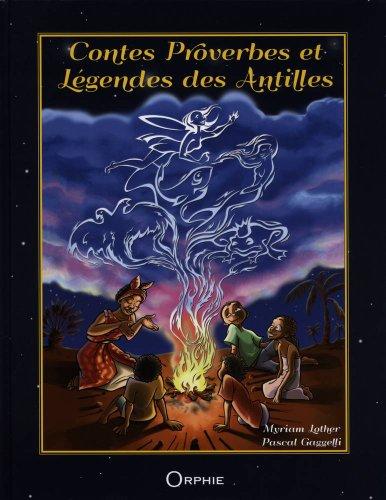 Contes Proverbes et Legendes des Antilles (French Edition): Myriam Lother