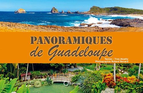 Panoramiques de Guadeloupe: Roland Bénard; Yves