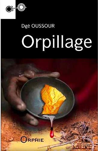 9782877639545: Orpillage : Un récit de Sat Tenango