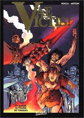 9782877641272: Vae Victis, tome 3 : Garak, le voleur de torques