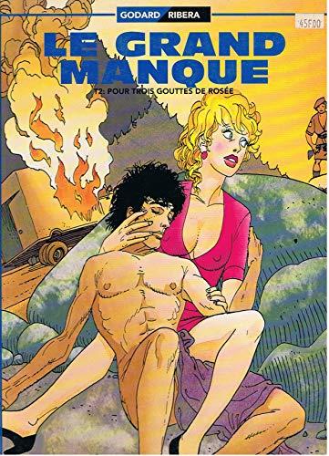 9782877641333: LE GRAND MANQUE Tome 2 Pour Trois Gouttes de Ros�e.