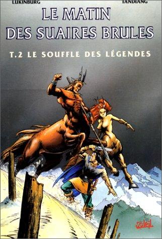 9782877645003: Le Matin des suaires brûlés, tome 2 : Le souffle des légendes