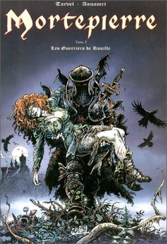 9782877647410: Mortepierre, tome 2 : Les Guerriers de rouille