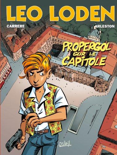 LÉO LODEN T.07 : PROPERGOL SUR LE CAPITOLE: ARLESTON CHRISTOPHE