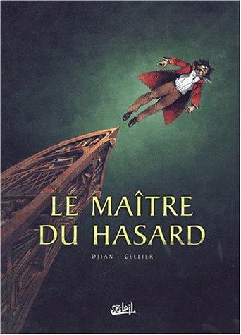 Le Maitre du hasard, tome 1: Paris (2877649067) by Cellier; Philippe Djian