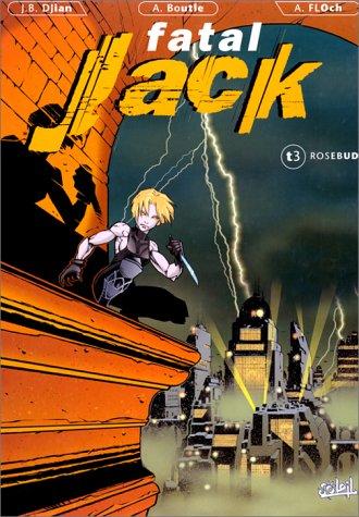 9782877649117: Fatal Jack. Rosebud, tome 3