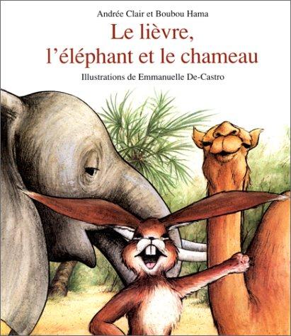 9782877670739: Le Lièvre, l'éléphant et le chameau