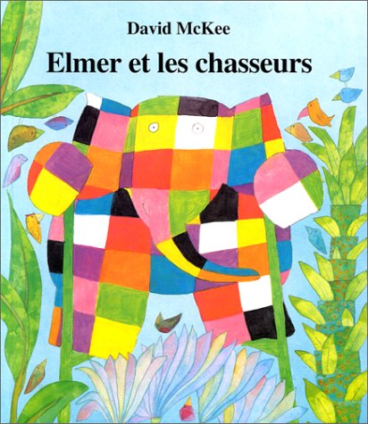 9782877670944: Elmer Et Les Chasseurs = Elmer on Stilts (Kaléidoscope)