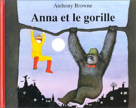 Anna Et Le Gorille = Gorilla (French Edition): Browne, Anthony