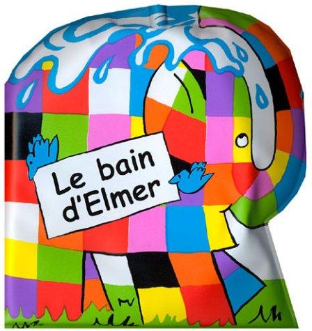 9782877671545: Le Bain d'Elmer (livre de bain)