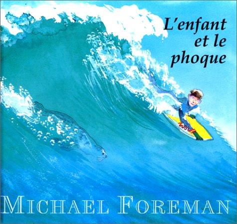 L'enfant et le phoque (9782877671767) by Michael Foreman