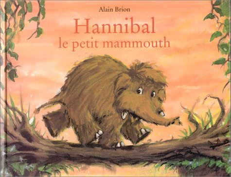 9782877672115: Hannibel Le Petit Mammouth (French Edition)
