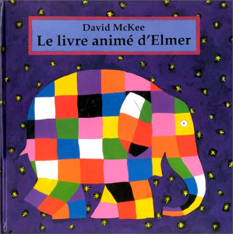 LIVRE ANIME D'ELMER (LE): MC KEE DAVID