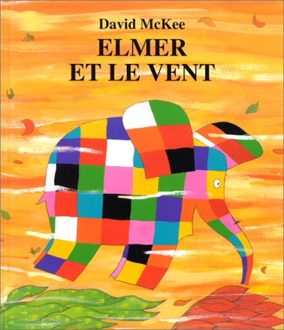 9782877672160: Elmer Et Le Vent = Elmer and the Wind (Kaléidoscope)