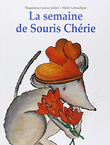 9782877673136: La Semaine de Souris Chérie