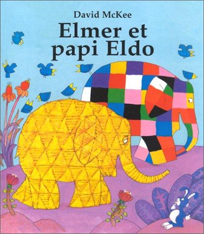 9782877673143: Elmer et papi Eldo